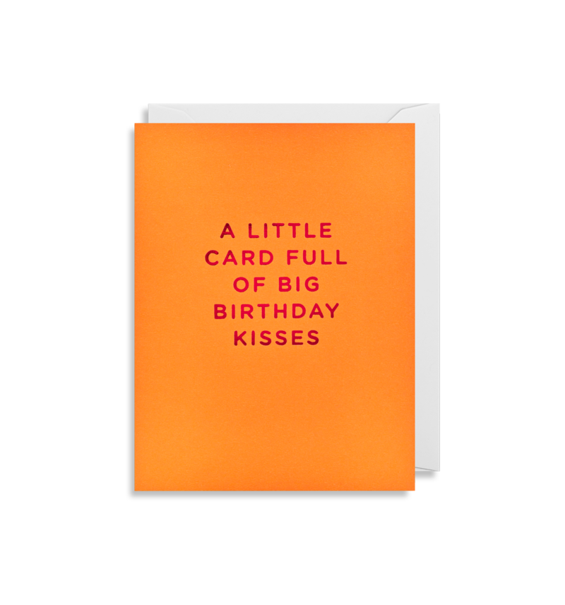 """A Little Card Full Of Big Birthday Kisses"" Birthday Card"