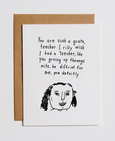 """You Are Such A Grate Teecher""  Greeting Card"