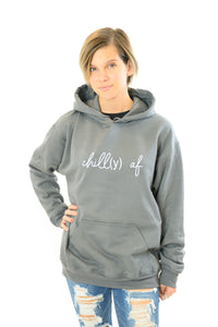 """Chill(y) Af"" Light Gray Hoodie"