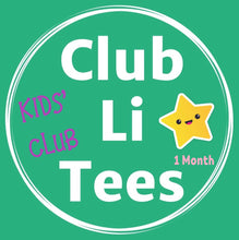 Load image into Gallery viewer, CLUB LI TEES KIDS' Club  1 MONTH PLAN