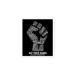 Load image into Gallery viewer, Say Their Names Fist BLM Sticker