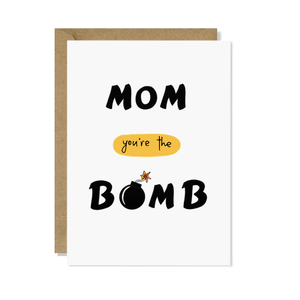 Mom You're the Bomb Card