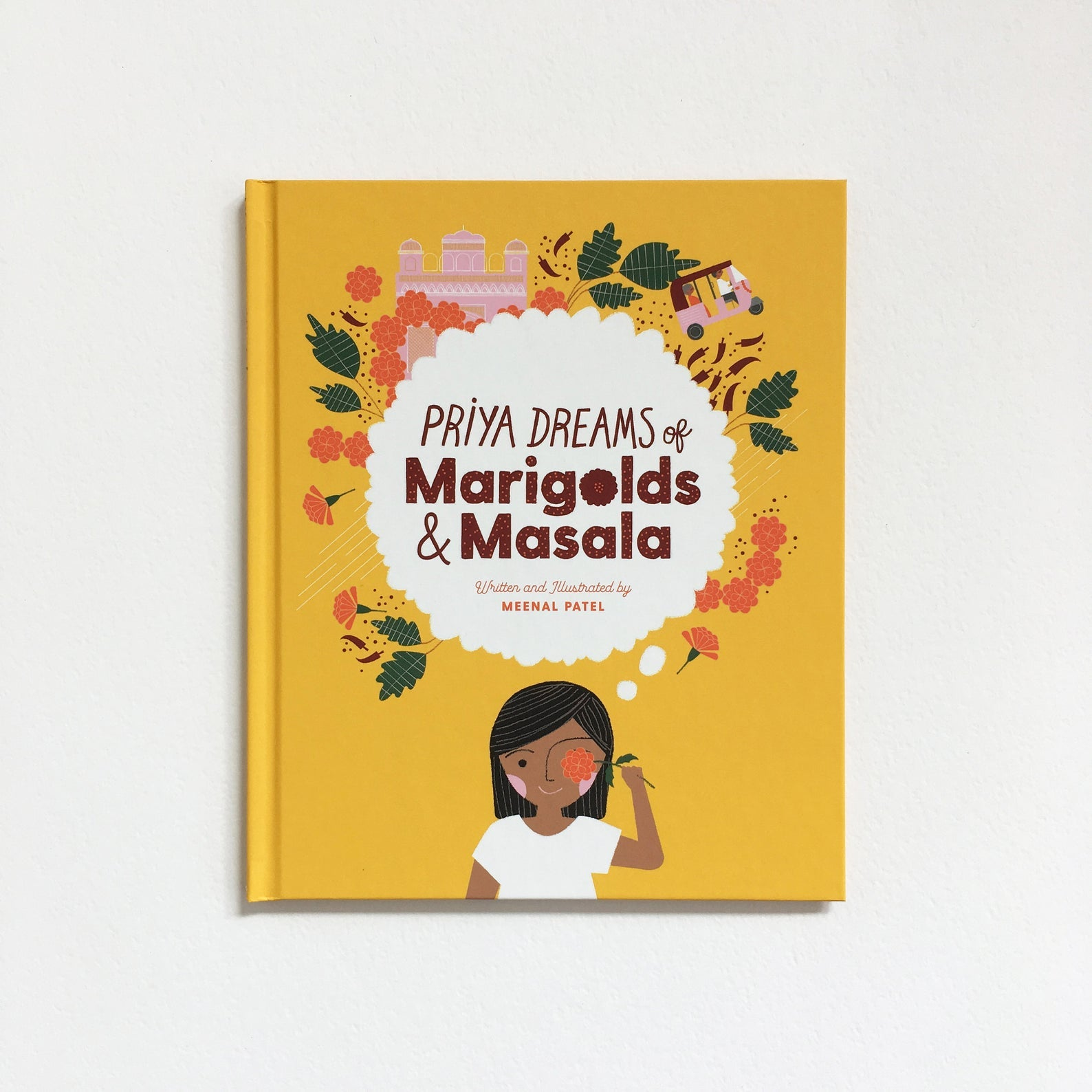 Priya Dreams of Marigolds and Masala - by Meenal Patel