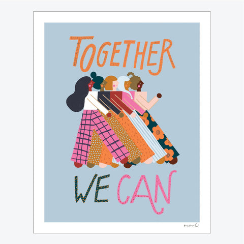 Together We Can (Womxn March On) Art Print