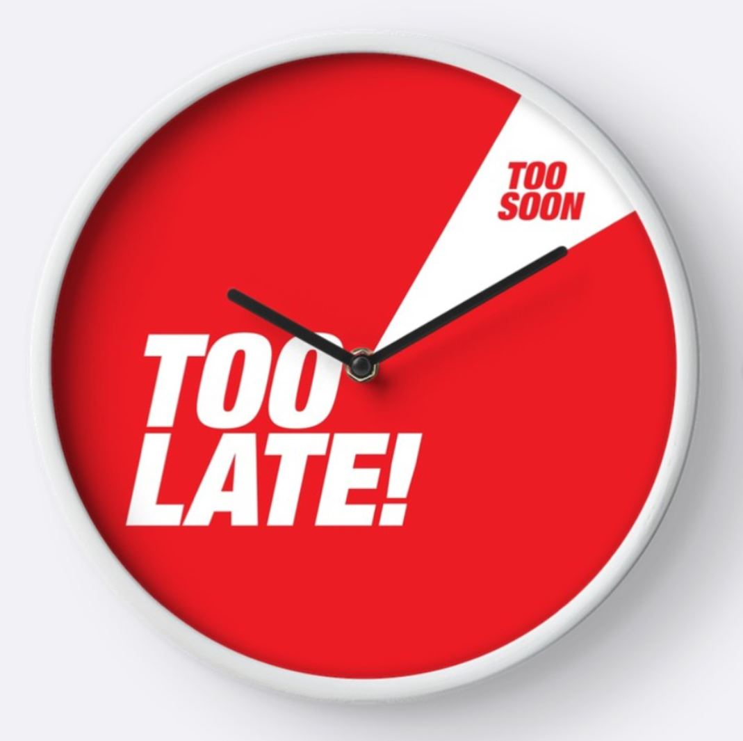 Too Late Too Soon Clock - STORE PICK UP ONLY