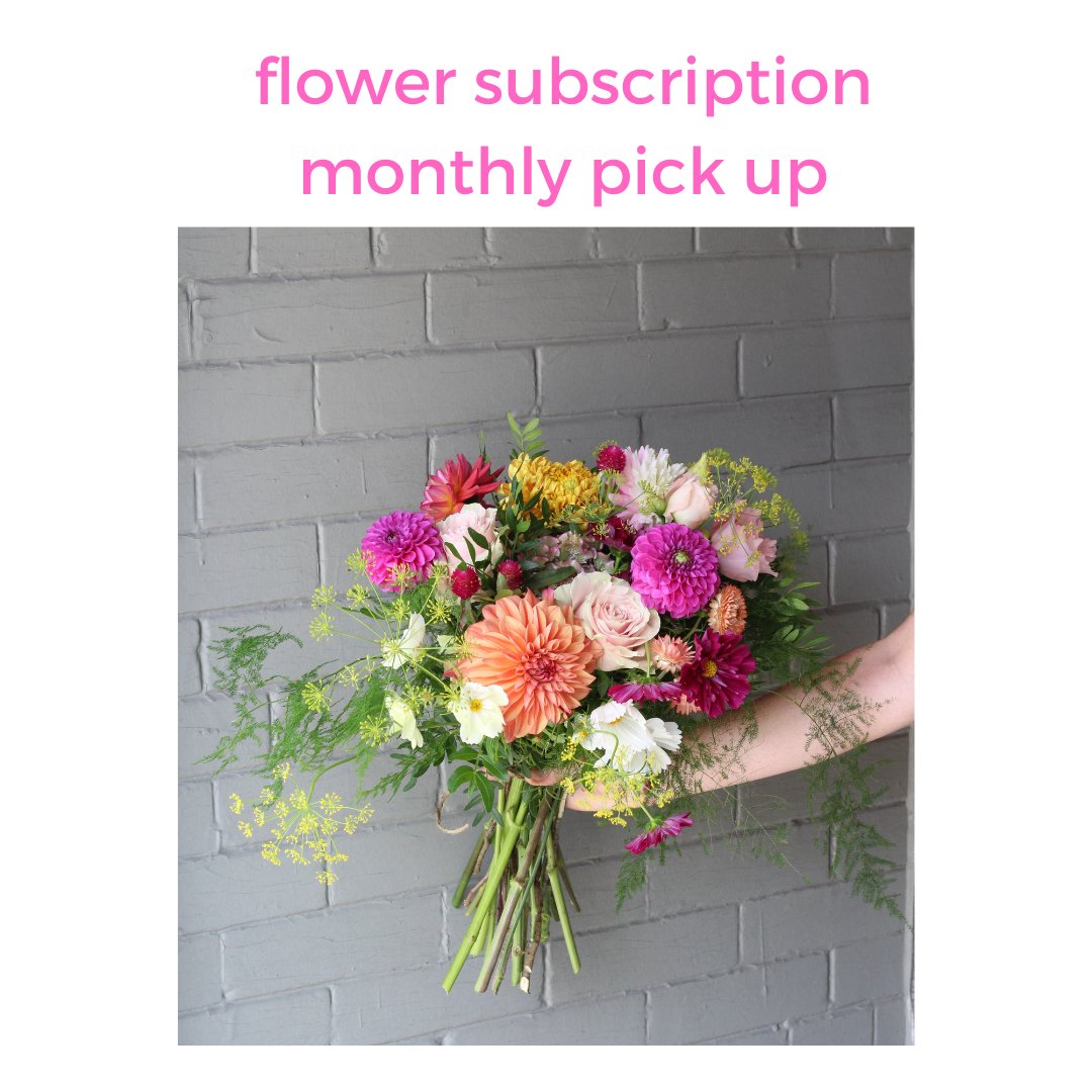 Flower subscription- monthly pickup at Periwinkle