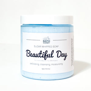 Beautiful Day • Sugar Whipped Soap • NEW SCENT!