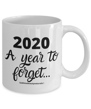 Load image into Gallery viewer, 2020 A Year to Forget Coffee Mug. Funny Cute Gift or Self-Gift. 11 Oz. High Quality Ceramic.