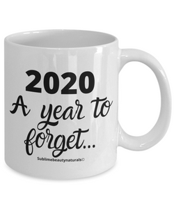 2020 A Year to Forget Coffee Mug. Funny Cute Gift or Self-Gift. 11 Oz. High Quality Ceramic.
