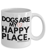 Load image into Gallery viewer, Dogs are my happy place mug