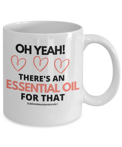 Oh Yeah There's An Essential Oil for That Coffee Mug.