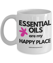 Load image into Gallery viewer, Essential Oils Are My Happy Place. Ceramic 11 Ounce Mug for Aromatherapy Enthusiasts.