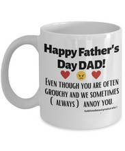 Load image into Gallery viewer, Happy Father's Day Even Though You Are Grouchy, Fun Ceramic Coffee Mug.