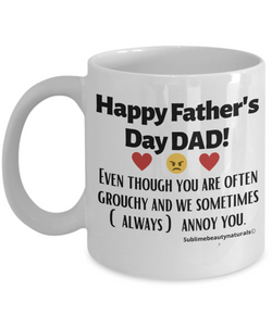Happy Father's Day Even Though You Are Grouchy, Fun Ceramic Coffee Mug.