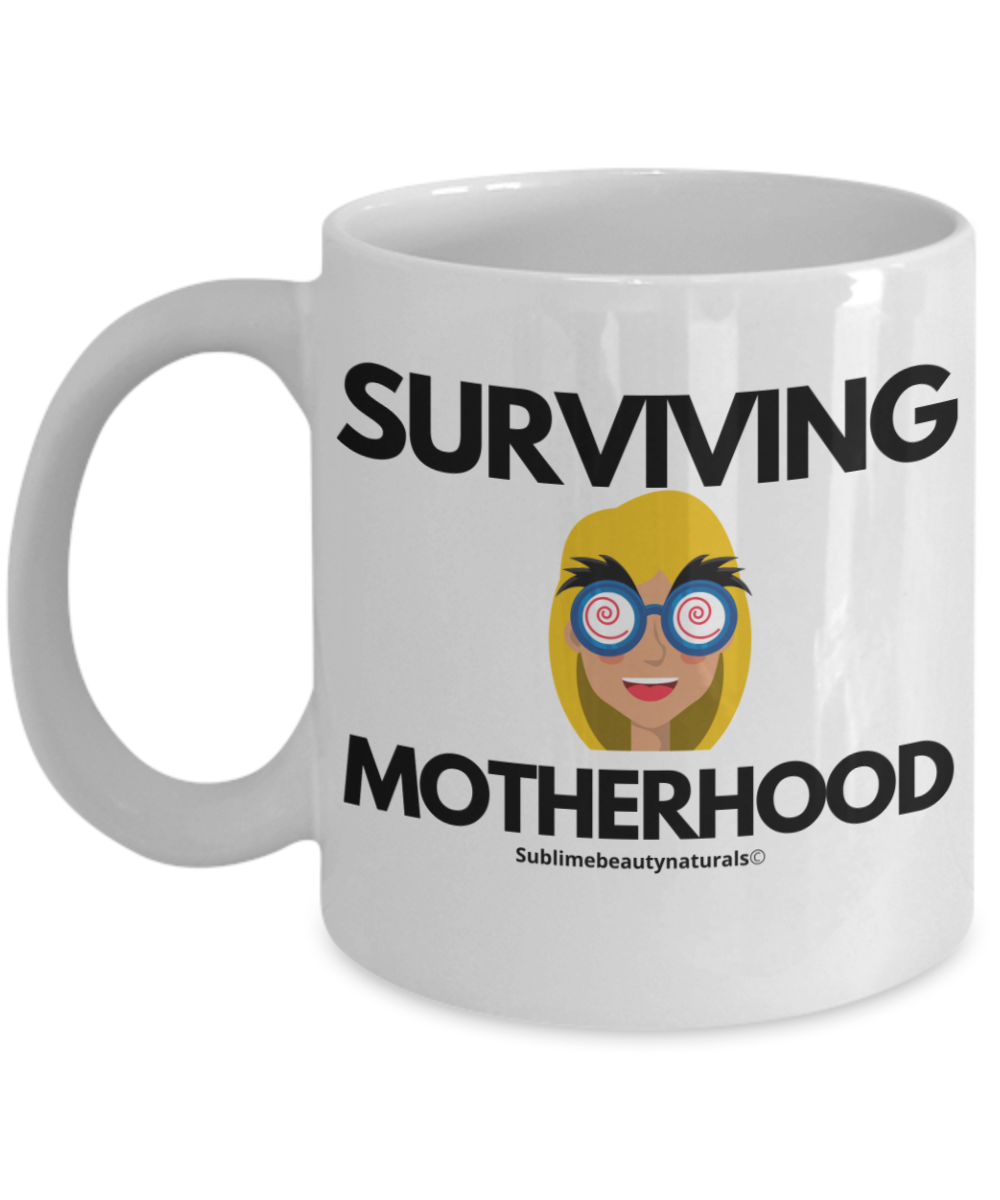 Surviving Mother Funny Coffee Mug.
