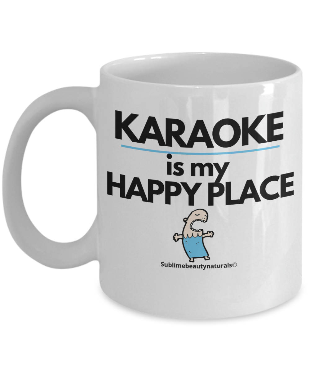 Karaoke is My Happy Place Funny Coffee Mug. Ceramic 11 Ounce.