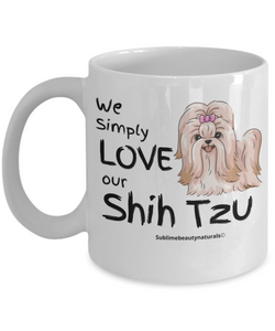 We Simply Love Our Shih Tzu Coffee Mug. Great Gift for Dog Lovers.