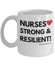 Load image into Gallery viewer, Nurses Strong and Resilient Mug. High Quality 11 Ounce Cup.