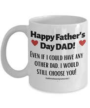 Load image into Gallery viewer, Happy Father's Day We Choose You Coffee Mug, Cute Gift for Dad.