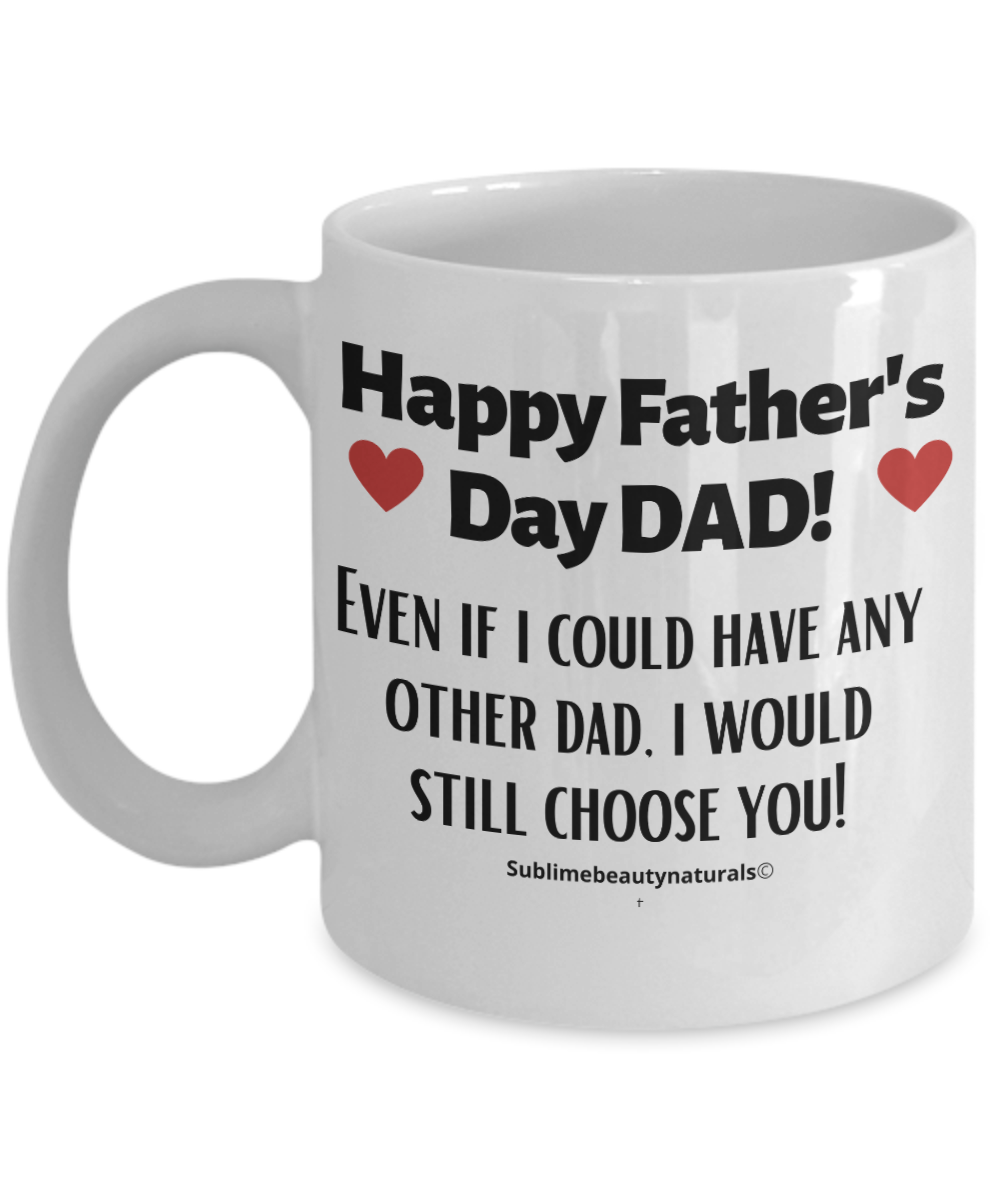 Happy Father's Day We Choose You Coffee Mug, Cute Gift for Dad.