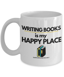 Writing Books is My Happy Place Mug. Perfect for Authors or Self Gift.