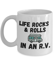 Load image into Gallery viewer, Life Rocks and Rolls in an RV Mug
