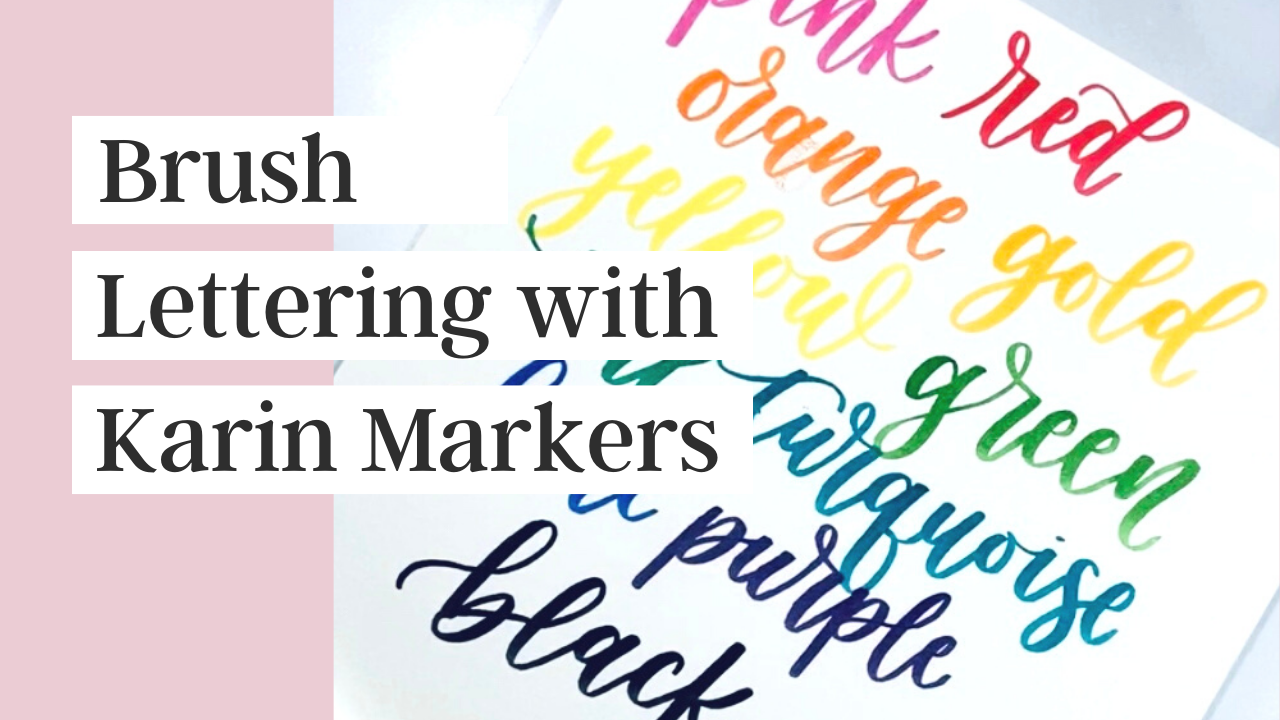 Brush Lettering with Karin Markers