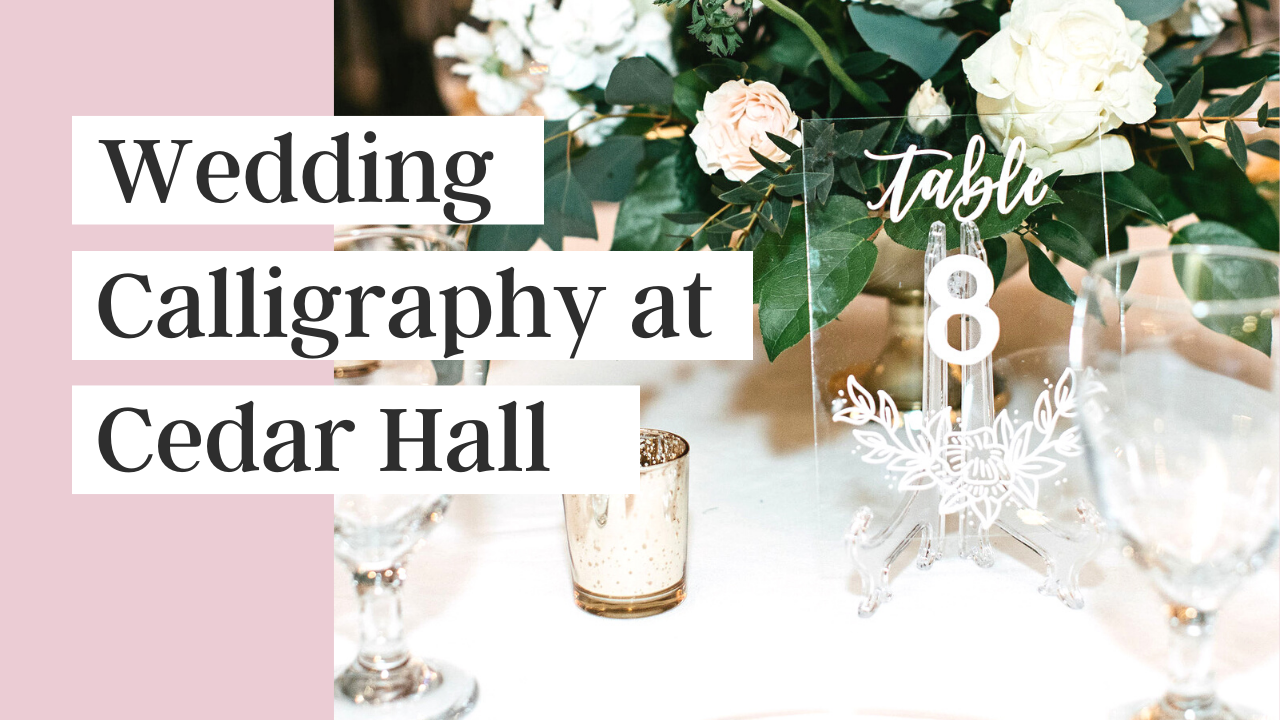 Wedding Calligraphy at Cedar Hall - Emily and Josh