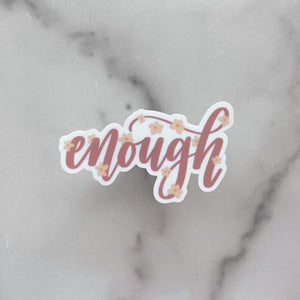 Enough | Waterproof Sticker