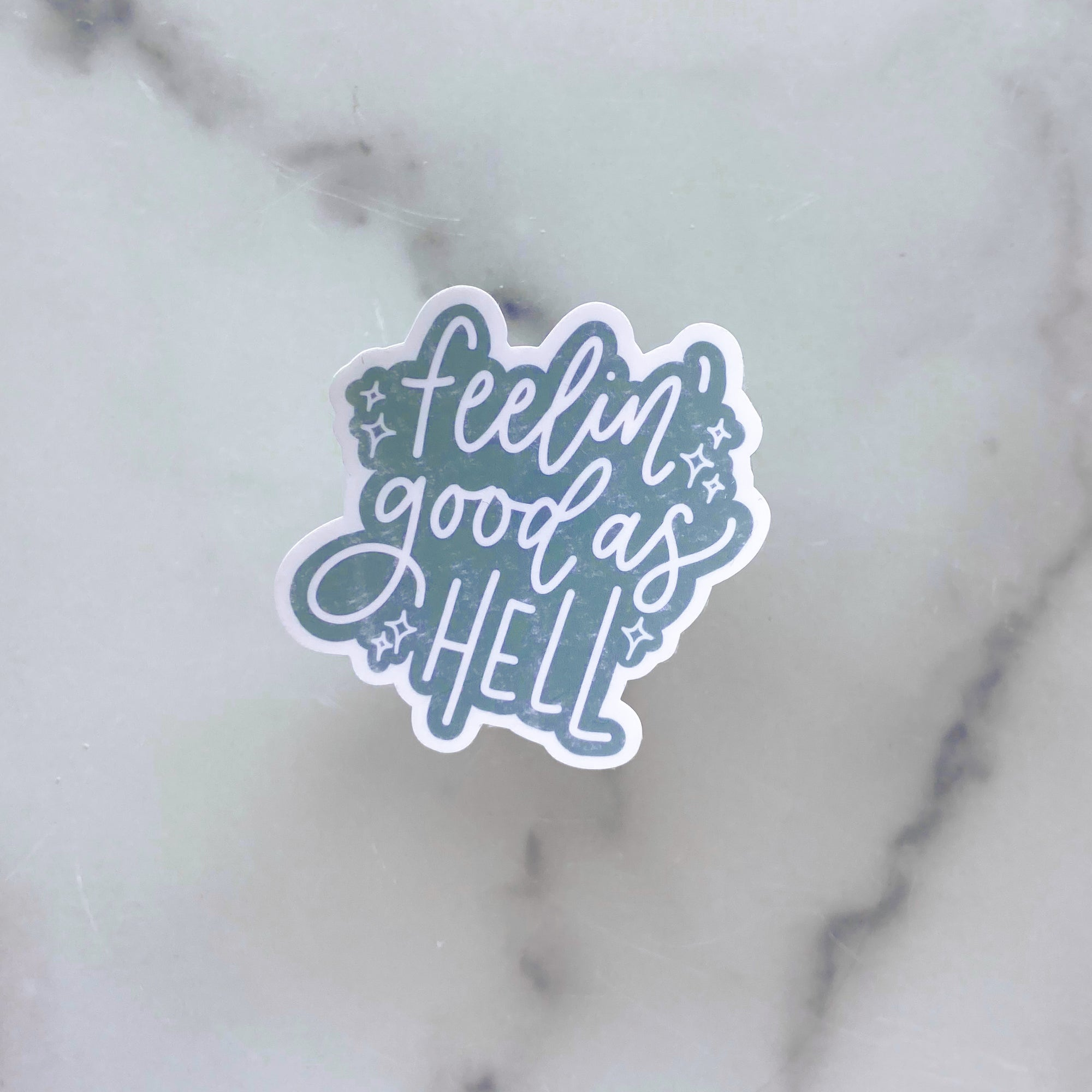 Feelin Good As Hell | Waterproof Sticker