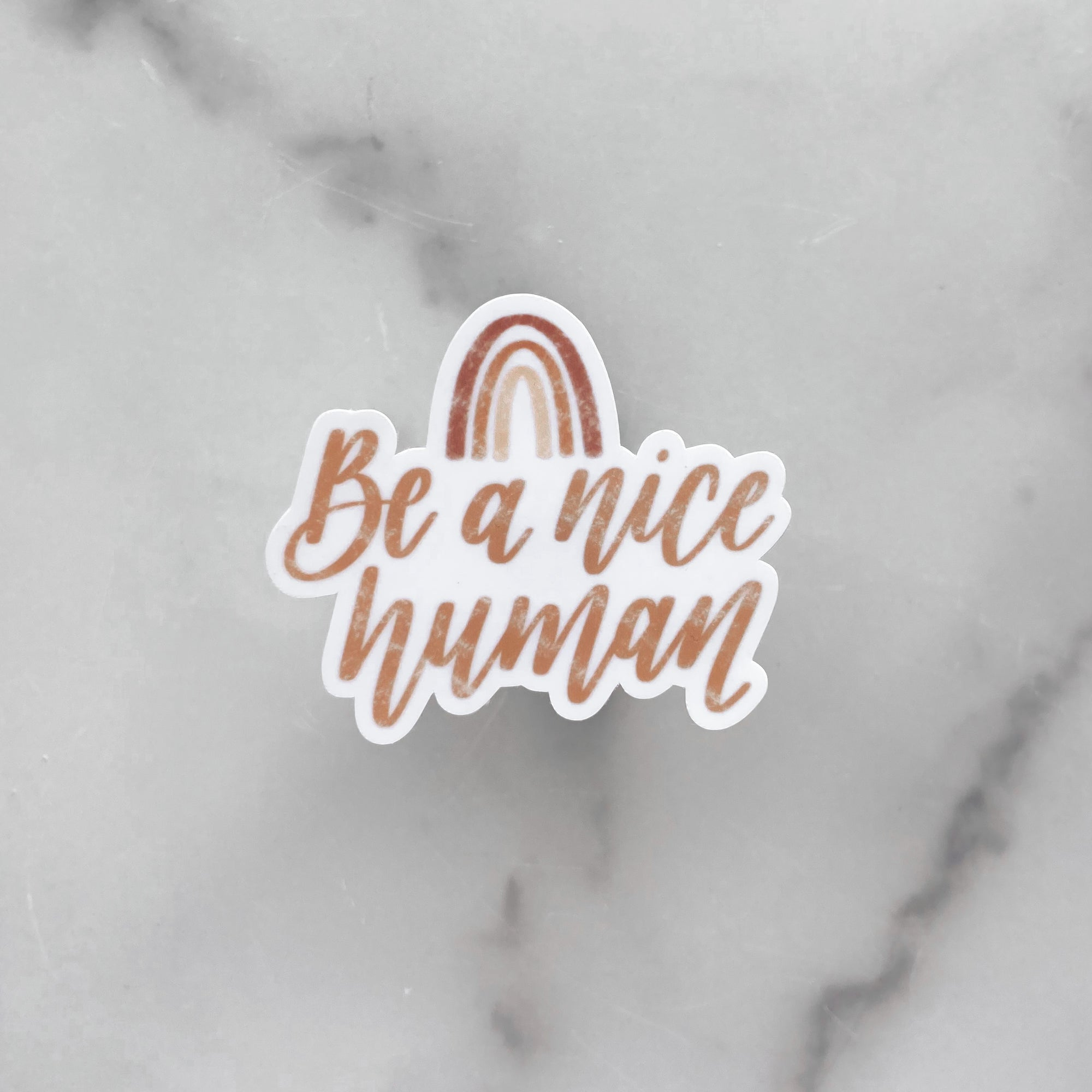 Be A Nice Human | Waterproof Sticker