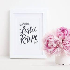 What Would Leslie Knope Do? | Hand Lettered Print