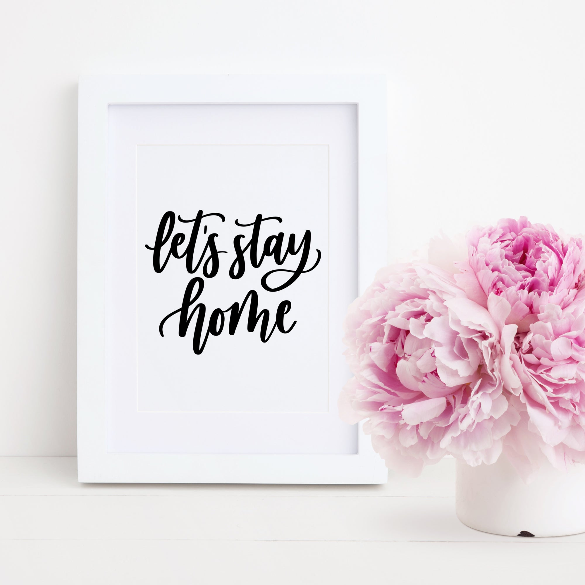 Let's Stay Home | Hand Lettered Print