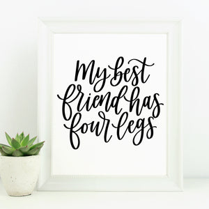 My Best Friend Has Four Legs | Hand Lettered Print