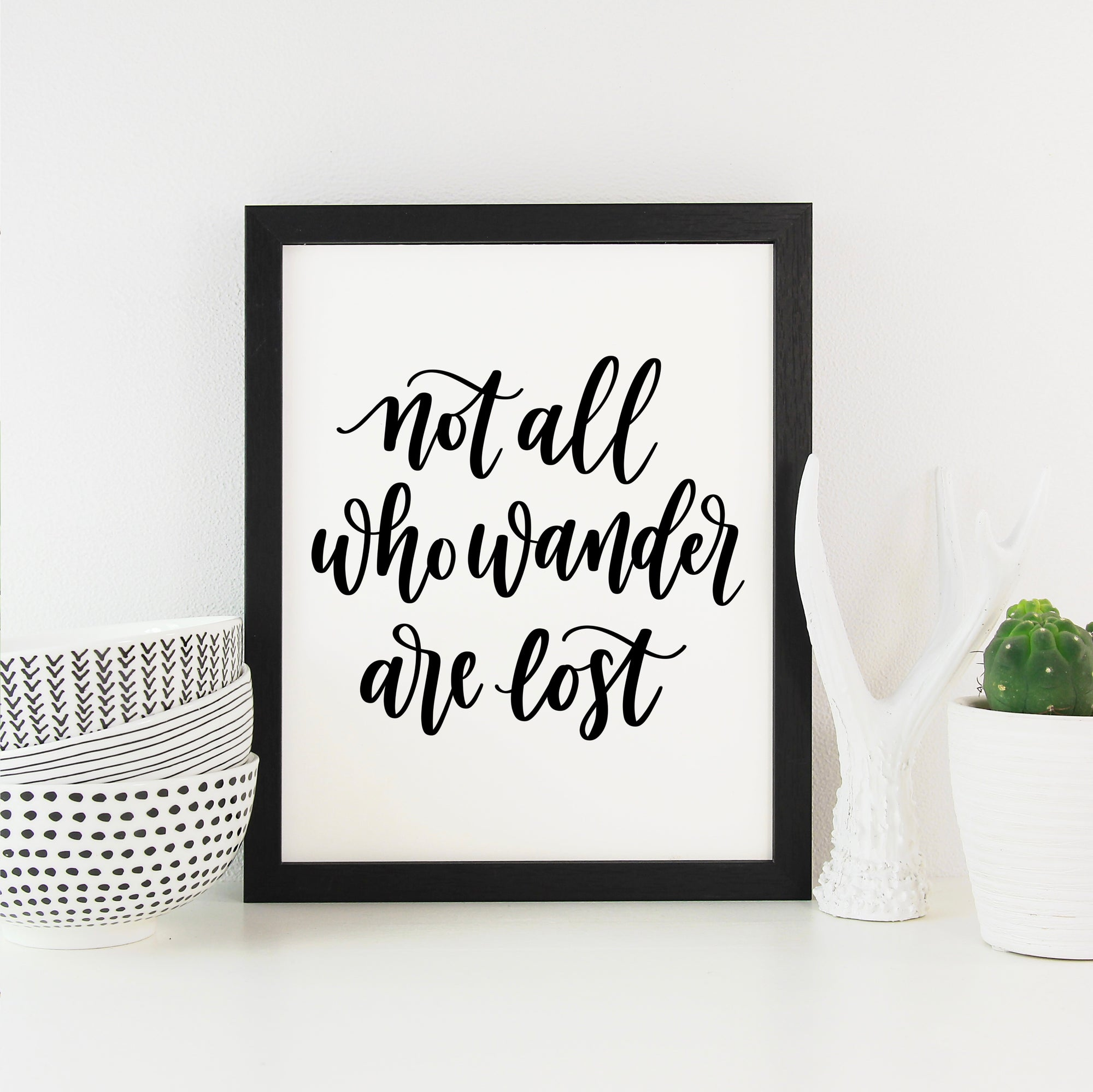 Not All Who Wander are Lost | Hand Lettered Print