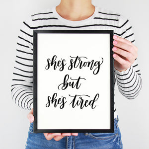 She's Strong But She's Tired | Hand Lettered Print