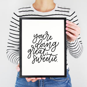 You're Doing Great Sweetie | Hand Lettered Print