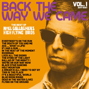 Noel Gallagher's High Flying Birds - Back The Way We Came: Vol. 1 (2011 - 2021)  (11/06/21)