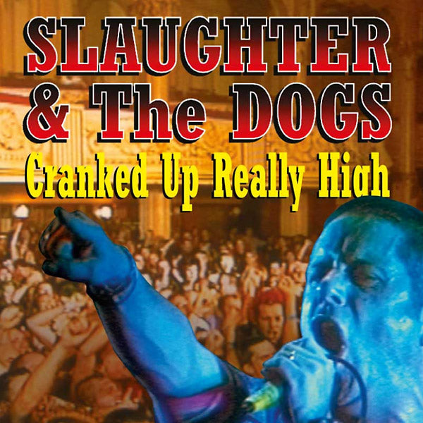 Slaughter & The Dogs ‎– Cranked Up Really High