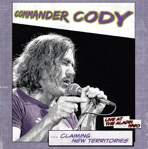 Commander Cody ‎– Claiming New Territories Live At The Aladin 1980