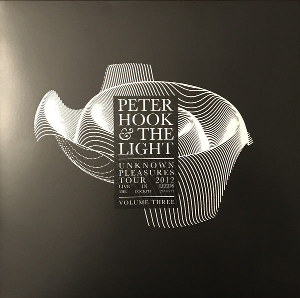 Peter Hook & The Light* ‎– Unknown Pleasures Tour 2012 Live In Leeds Volume Three
