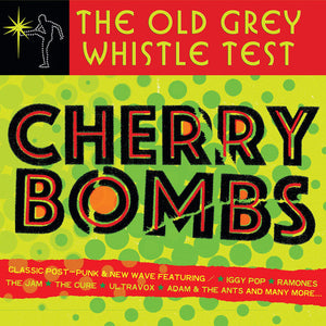 Various ‎Artists – The Old Grey Whistle Test - Cherry Bombs