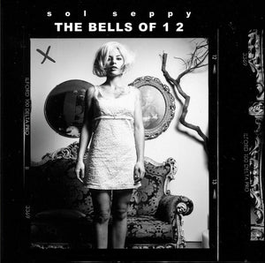 Sol Seppy ‎– The Bells Of 1 2