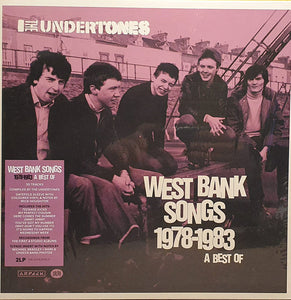 The Undertones ‎– West Bank Songs 1978-1983 (A Best Of)