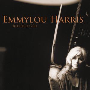 EMMYLOU HARRIS - RED DIRT GIRL  19/02/21