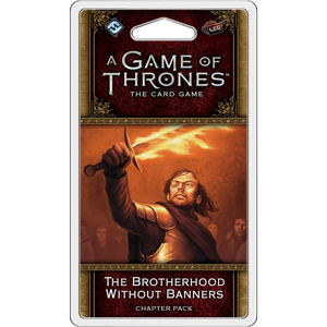 A Game of Thrones LCG 2nd Edition: The Brotherhood Without Banners