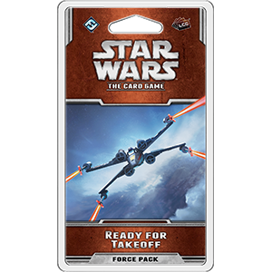 Star Wars LCG: The Card Game - Ready for Takeoff