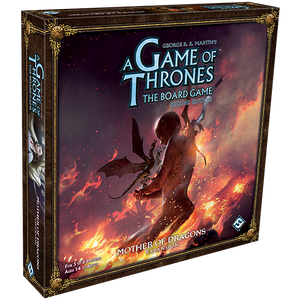 A Game of Thrones: The Board Game - Mother of Dragons