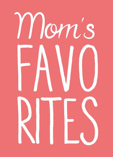 Mom's favorites at the