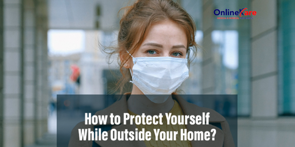 HOW TO PROTECT YOURSELF WHILE OUTSIDE YOUR HOME